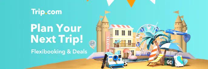 Trip.com Plan Your Next Trip!